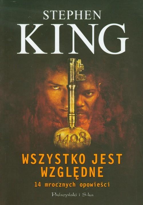 okładka Wszystko jest względne. 14 mrocznych opowieściksiążka      Stephen King