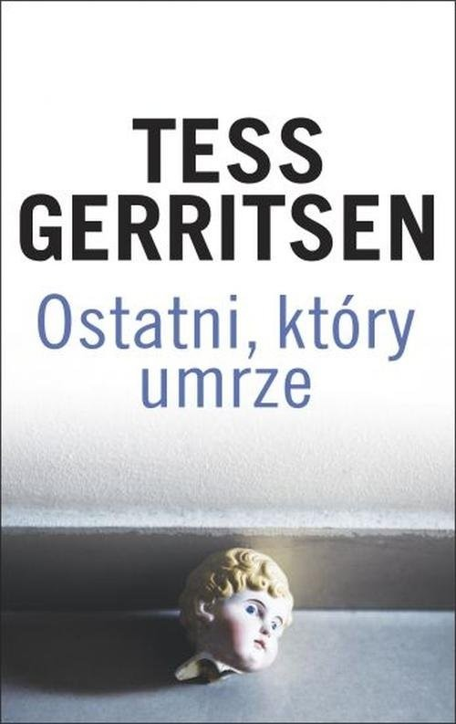 okładka Ostatni, który umrzeksiążka      Tess Gerritsen
