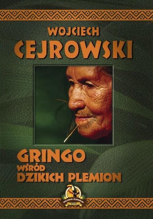 okładka Gringo wśród dzikich plemionksiążka |  | Cejrowski Wojciech
