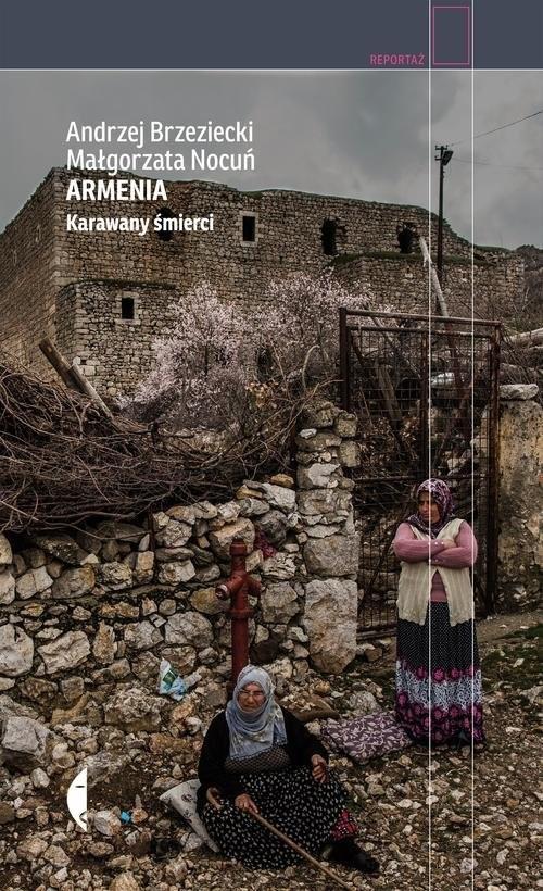 okładka Armenia. Karawany śmierciksiążka |  | Andrzej Brzeziecki, Małgorzata Nocuń