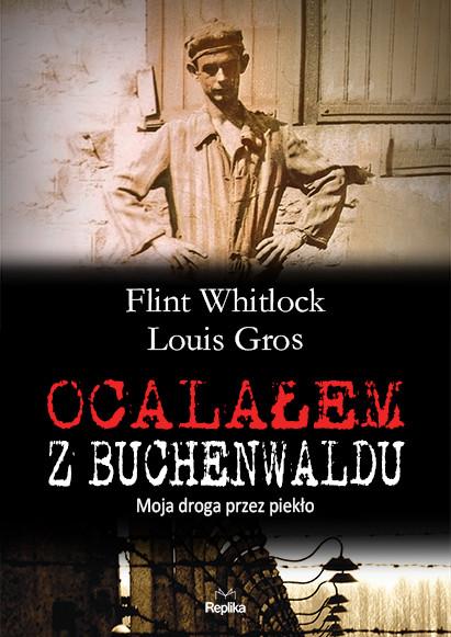 okładka Ocalałem z Buchenwaldu. Moja droga przez piekłoksiążka |  | Whitlock Flint, Louis Gros
