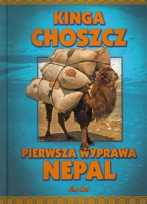 okładka Pierwsza wyprawa Nepalksiążka      Choszcz Kinga