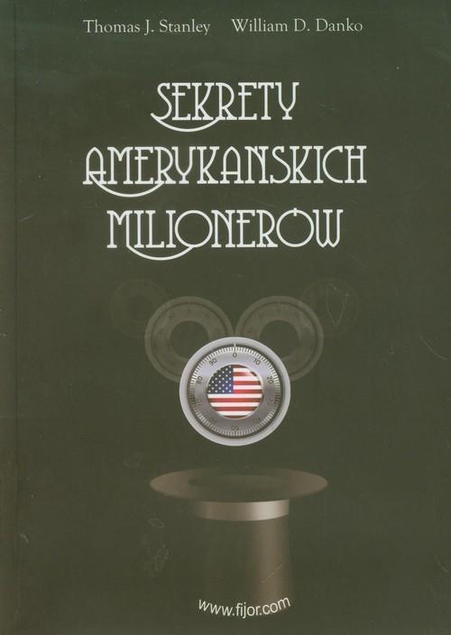 okładka Sekrety amerykańskich milionerówksiążka |  | Thomas J. Stanley, William D. Danko
