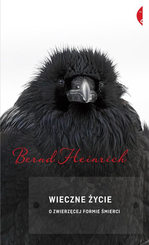 okładka Wieczne życie. O zwierzęcej formie śmierciksiążka |  | Bernd Heinrich