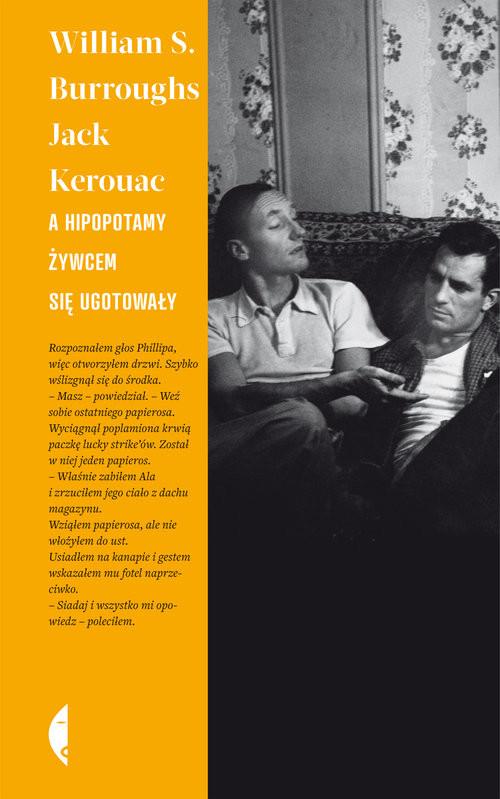 okładka A hipopotamy żywcem się ugotowałyksiążka |  | William S. Burroughs, Jack Kerouac