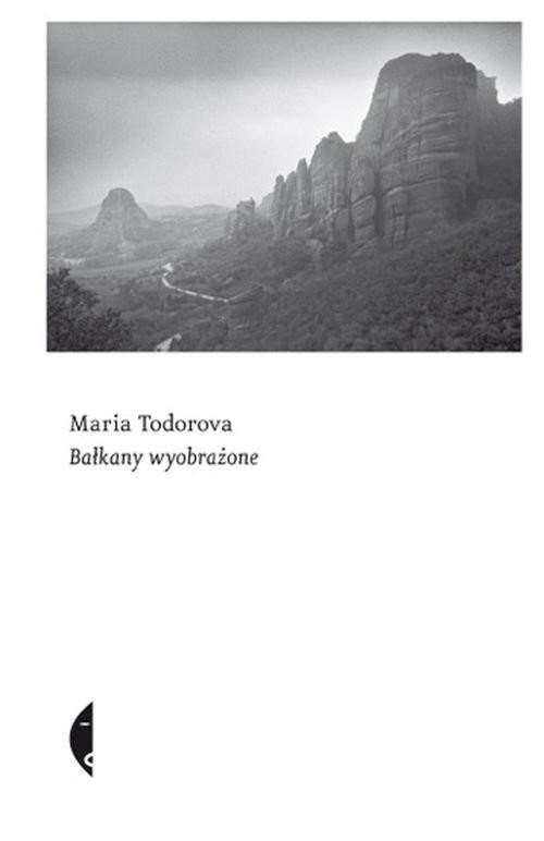 okładka Bałkany wyobrażoneksiążka |  | Todorova Maria