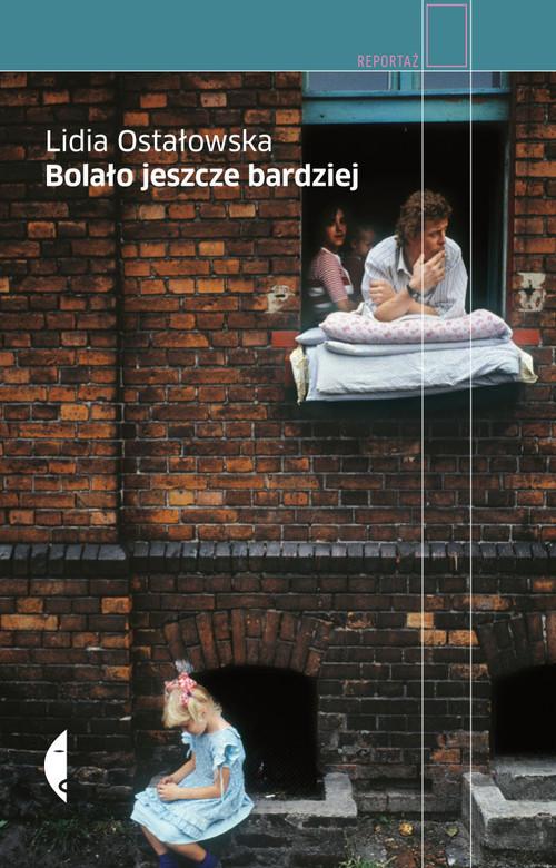 okładka Bolało jeszcze bardziejksiążka |  | Lidia Ostałowska