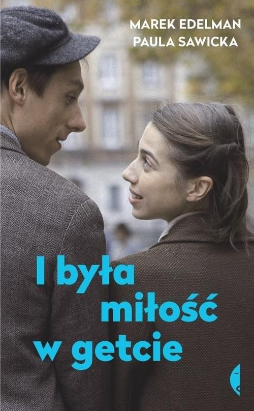 okładka I była miłość w getcieksiążka |  | Marek Edelman, Paula Sawicka
