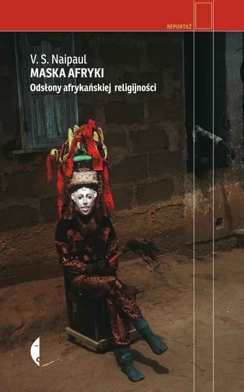okładka Maska Afryki. Odsłony afrykańskiej religijnościksiążka      V.S. Naipaul