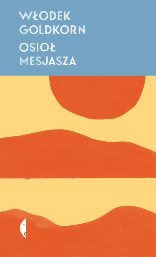 okładka Osioł Mesjaszaebook | epub, mobi | Włodek Goldkorn