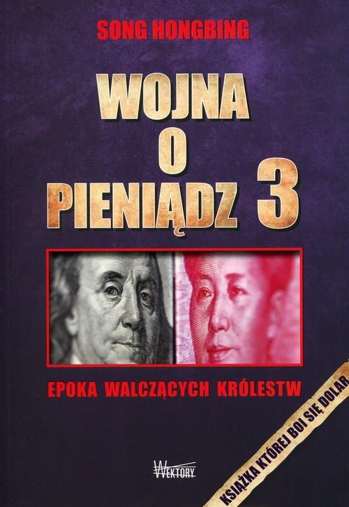 okładka Wojna o pieniądz 3 Epoka walczących królestwksiążka |  | Hongbing Song