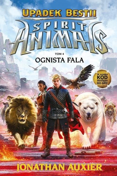 okładka Spirit AnimalsTom 4 Upadek Bestii Ognista falaksiążka      Jonathan Auxier