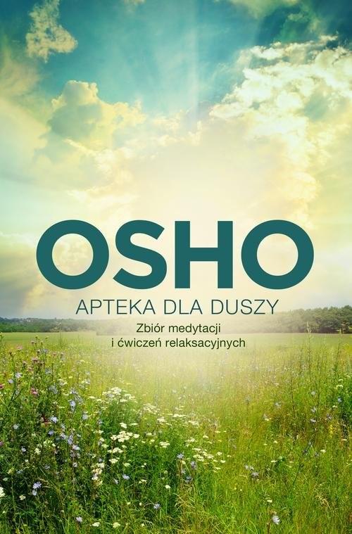 okładka Apteka dla duszy. Zbiór medytacji i ćwiczeń relaksacyjnychksiążka      OSHO