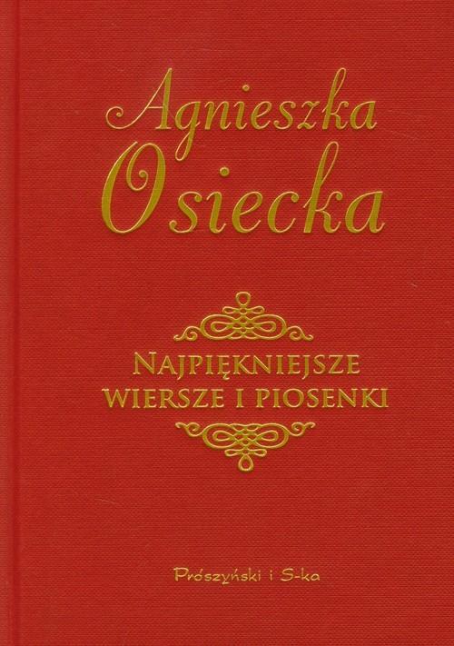 okładka Najpiękniejsze wiersze i piosenkiksiążka |  | Agnieszka Osiecka