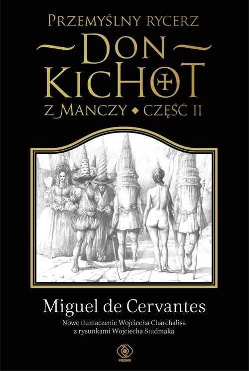 okładka Przemyślny rycerz. Don Kichot z Manczy. Część 2książka |  | Miguel Cervantes