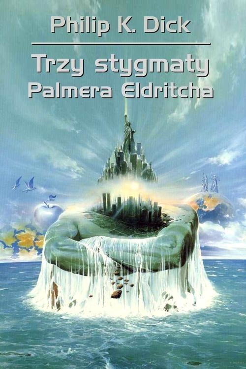 okładka Trzy stygmaty Palmera Eldritchaksiążka      Philip K. Dick
