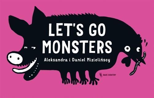 okładka Let's go monstersksiążka |  | Aleksandra Mizielińska, Daniel Mizieliński