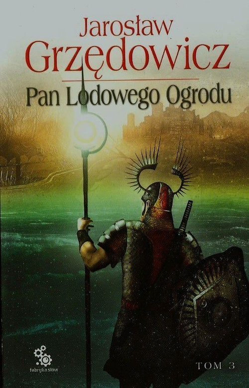 okładka Pan Lodowego Ogrodu. Tom 3książka |  | Jarosław Grzędowicz