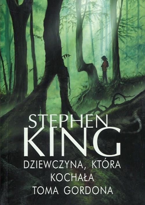 okładka Dziewczyna, która kochała Toma Gordonaksiążka |  | Stephen King