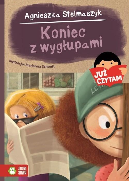 okładka Koniec z wygłupami! Już czytam!książka |  | Agnieszka Stelmaszyk