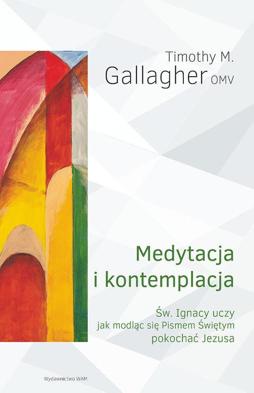 okładka Medytacja i kontemplacjaksiążka |  | Gallagher Timothy