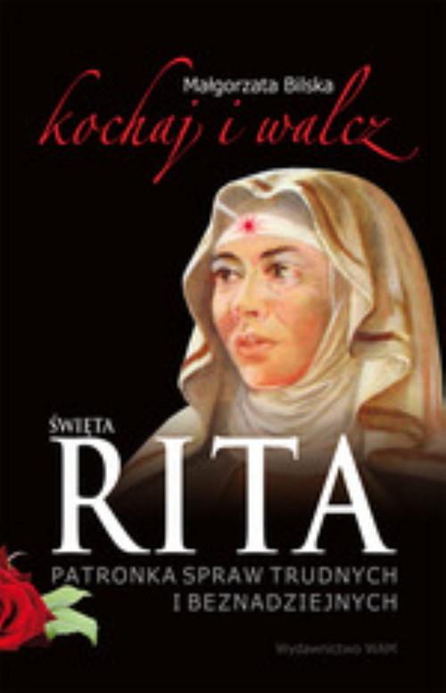 okładka Święta Rita. Kochaj i walczksiążka |  | Małgorzata Bilska