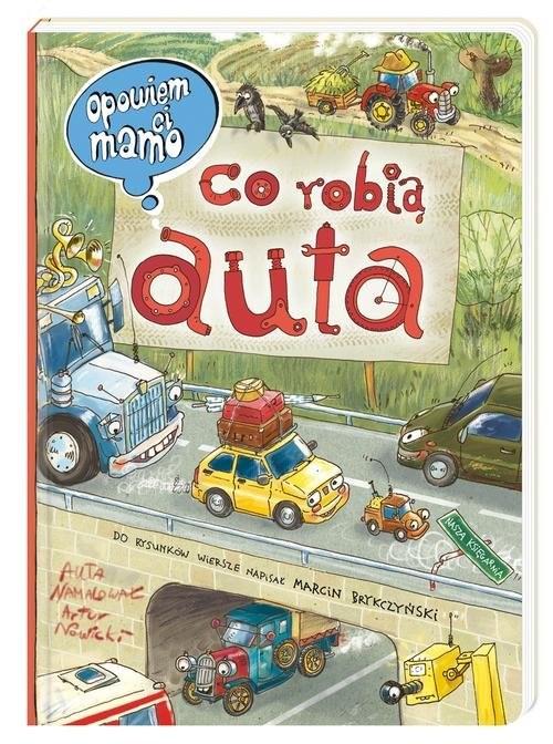 okładka Opowiem ci, mamo, co robią autaksiążka |  | Artur Nowicki, Marcin Brykczyński