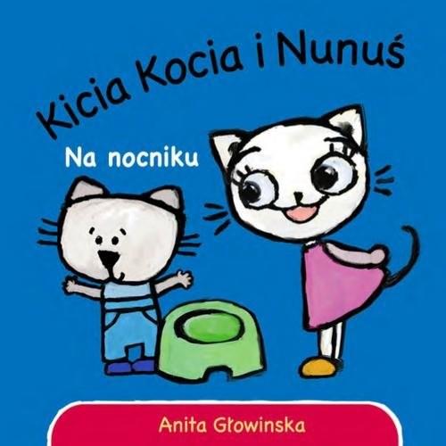 okładka Kicia Kocia. Na nocnikuksiążka      Anita Głowińska
