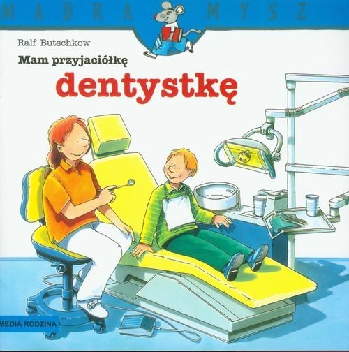 okładka Mam przyjaciółkę dentystkęksiążka |  | Butschkow Ralf