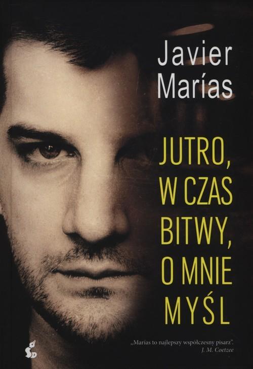okładka Jutro, w czas bitwy, o mnie myślksiążka |  | Javier Marias