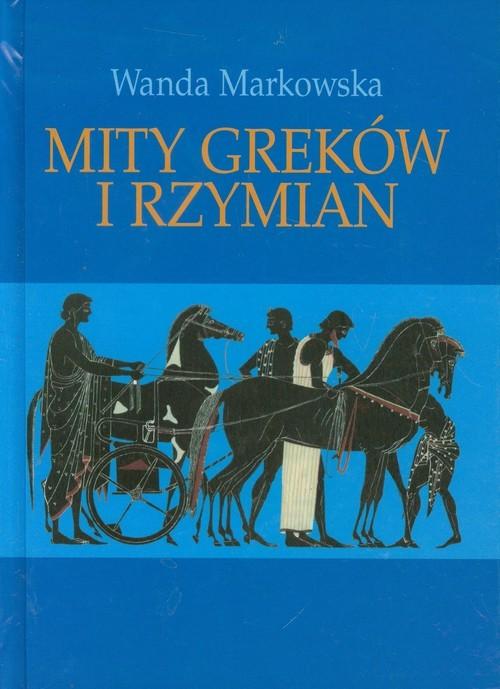 okładka Mity Greków i Rzymianksiążka |  | Markowska Wanda