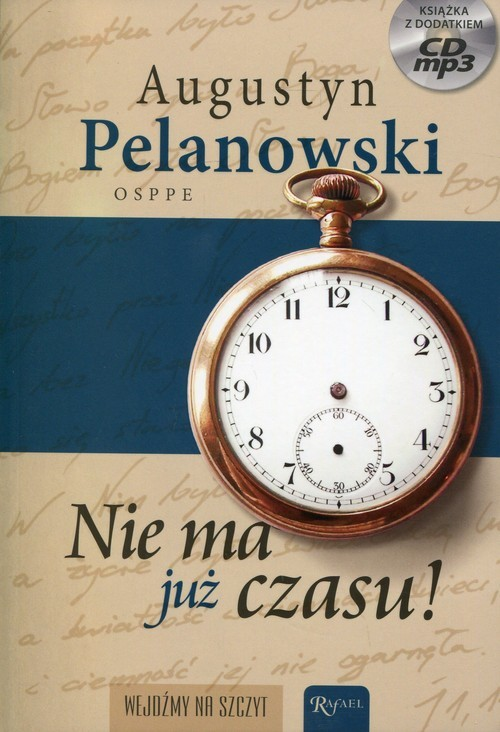 okładka Nie ma już czasu! Książka z płytą CD mp3książka      Pelanowski Augustyn