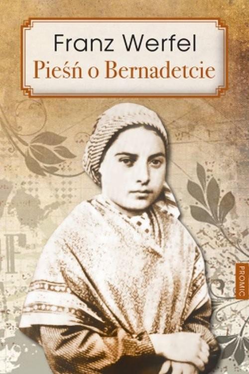 okładka Pieśń o Bernadetcieksiążka      Franz Werfel
