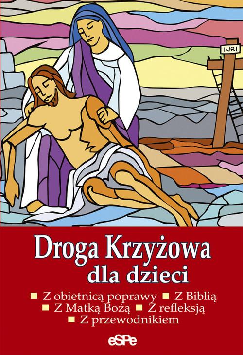 okładka Droga Krzyżowa dla dzieciksiążka |  | Matusiak Anna