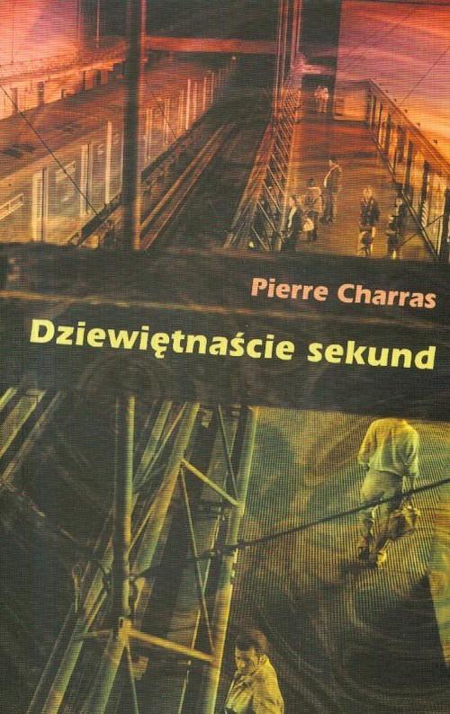 okładka Dziewiętnaście sekundksiążka |  | Charras Pierre