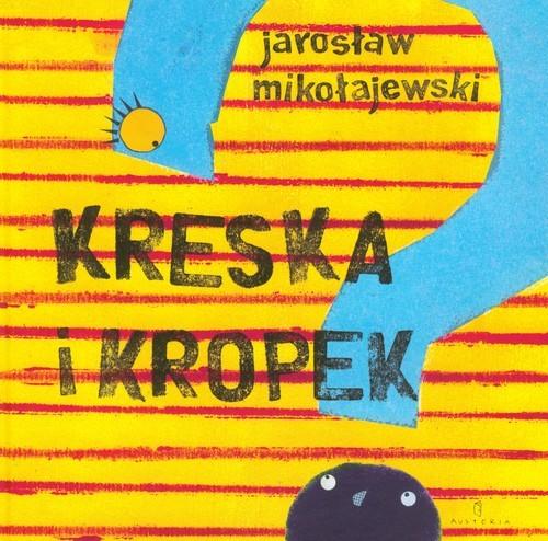 okładka Kreska i Kropekksiążka      Jarosław Mikołajewski