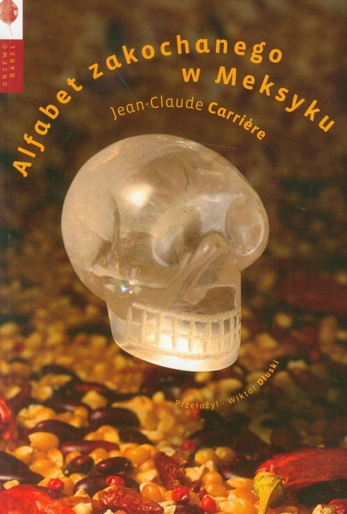 okładka Alfabet zakochanego w Meksykuksiążka |  | Jean-Claude Carrière