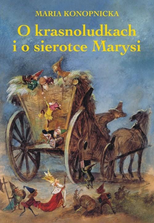 okładka O krasnoludkach i o sierotce Marysiksiążka |  | Maria Konopnicka