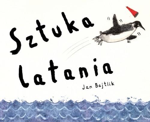 okładka Sztuka lataniaksiążka      Bajtlik Jan