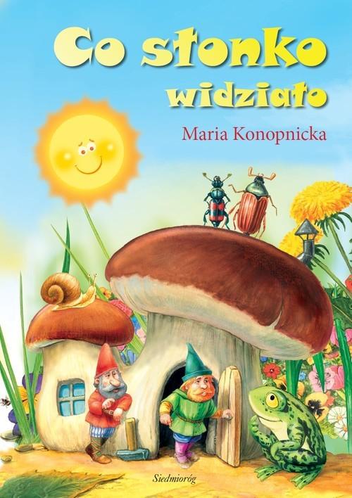 okładka Co słonko widziałoksiążka      Maria Konopnicka