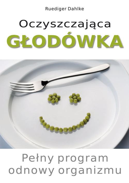 okładka Oczyszczająca głodówka Pełny program odnowy organizmuksiążka |  | dr Ruediger Dahlke