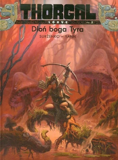 okładka Thorgal Louve Dłoń boga Tyra Tom 2książka      Roman Surżenko, Yann Pennetier