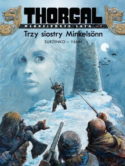 okładka Thorgal Młodzieńcze Lata Trzy siostry Minkelsonn Tom 1książka      le Pennetier Yann, Roman Surżenko