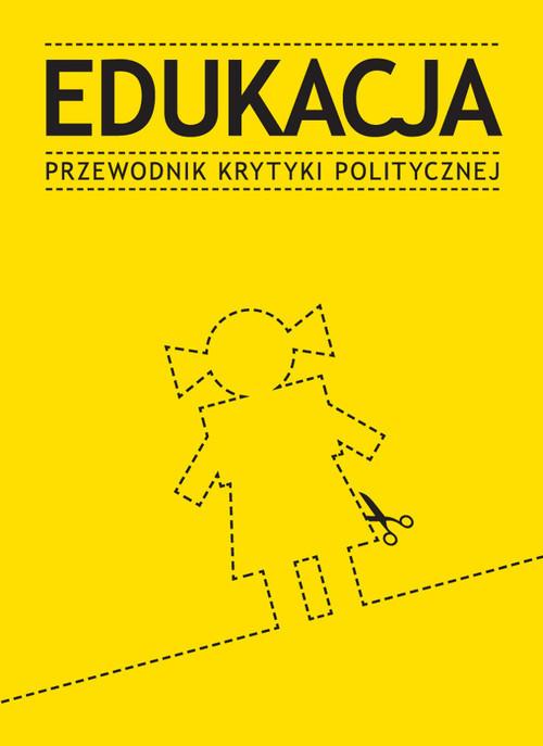 okładka Edukacja Przewodnik Krytyki Politycznejksiążka |  |