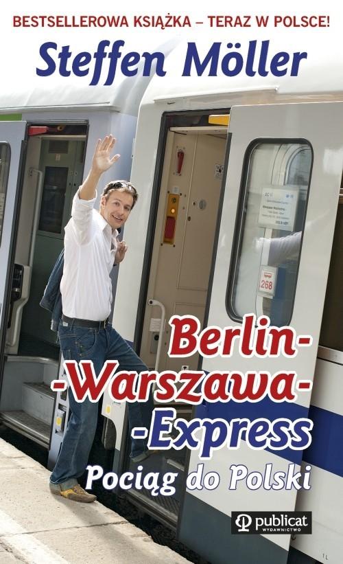 okładka Berlin-Warszawa-Express Pociąg do Polskiksiążka |  | Steffen Möller