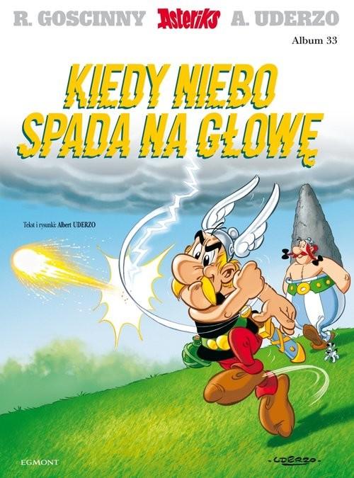 okładka Asteriks Kiedy niebo spada na głowę Tom 33książka |  | René Goscinny, Albert Uderzo