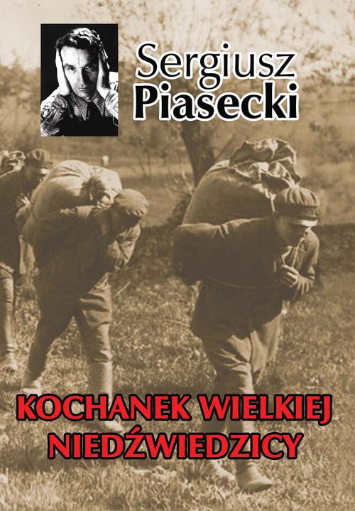 okładka Kochanek Wielkiej Niedźwiedzicyksiążka |  | Sergiusz Piasecki