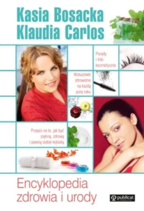 okładka Encyklopedia zdrowia i urodyksiążka |  | Katarzyna Bosacka, Klaudia Carlos