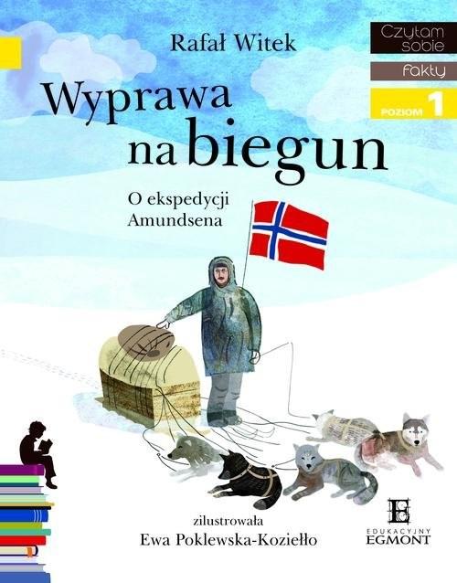 okładka Wyprawa na biegun O ekspedycji Amundsena Czytam sobie  poziom 1książka |  | Rafał Witek