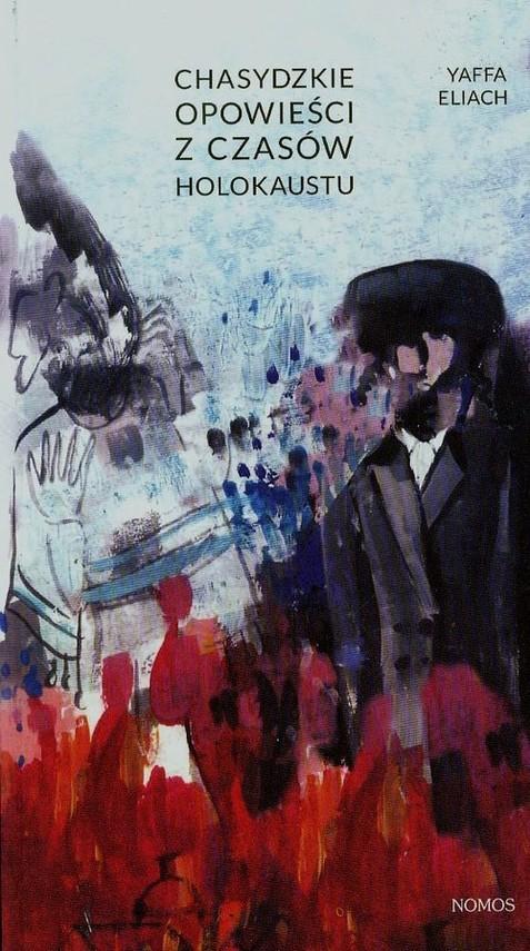 okładka Chasydzkie opowieści z czasów Holokaustuksiążka |  | Eliach Yaffa